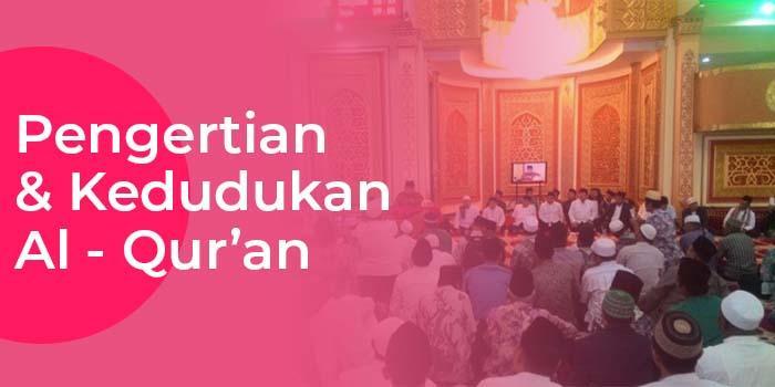 Pengertian Al-Quran dan Kandungan Al-Quran