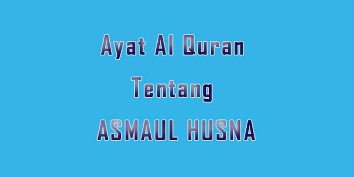 7+ Ayat Al Quran Tentang ASMAUL HUSNA