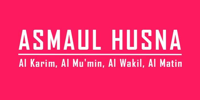 Makna Asmaul Husna Al Karim | Al Mu'min | Al Wakil | Al Matin