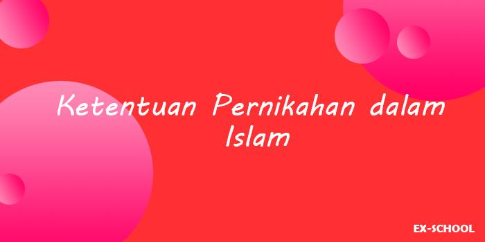 Ketentuan Pernikahan dalam Islam Yang Harus Kamu Ketahui