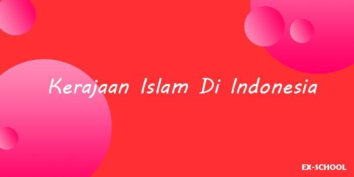 Kerajaan Islam Di Indonesia Yang Harus Kamu Ketahui