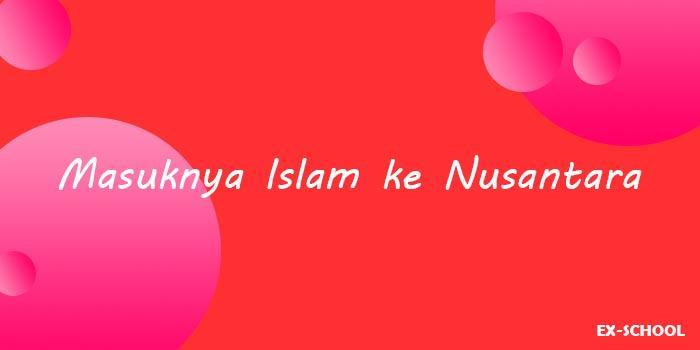 Masuknya Islam ke Nusantara (Indonesia)