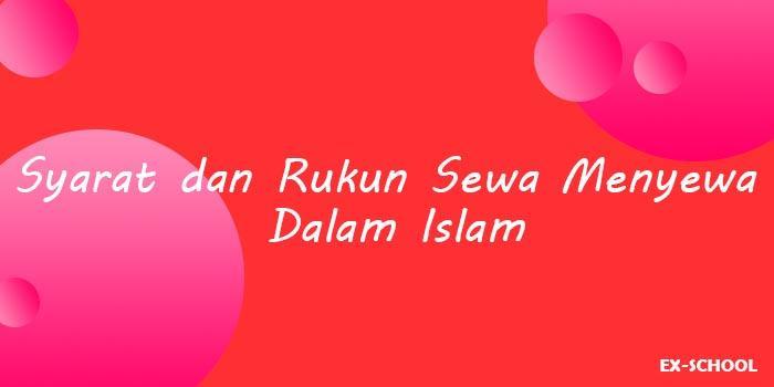 Syarat dan Rukun Sewa Menyewa Dalam Islam