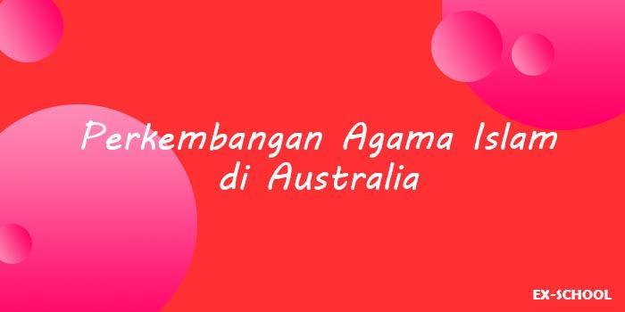 Perkembangan Agama Islam di Australia