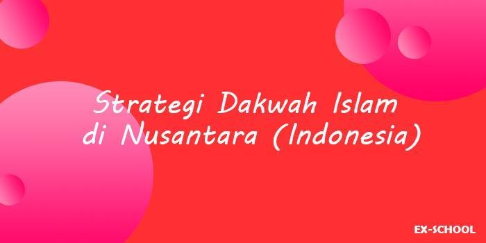 Strategi Dakwah Islam di Nusantara (Indonesia)