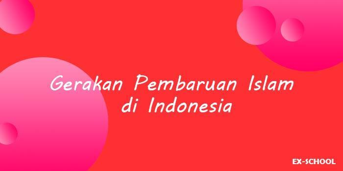 Gerakan Pembaruan Islam di Indonesia