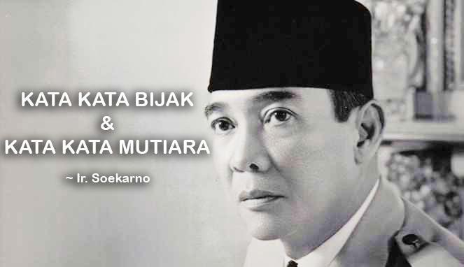 Kumpulan Kata Kata Bijak Dan Kata Kata Mutiara Ir Soekarno Your All In One Event Partner Solution
