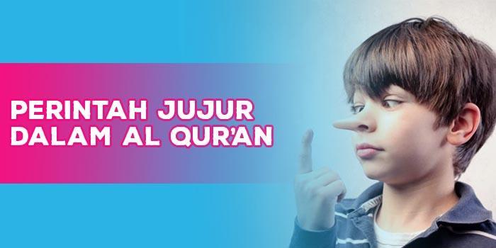 Perintah Berlaku Jujur Dalam Al-Qur'an dan Hadits