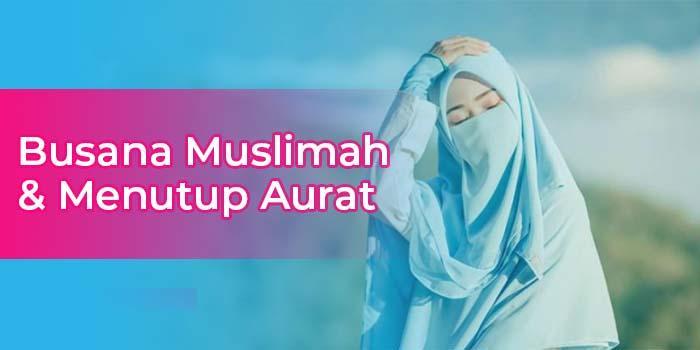 Makna Busana Muslimah dan Menutup Aurat